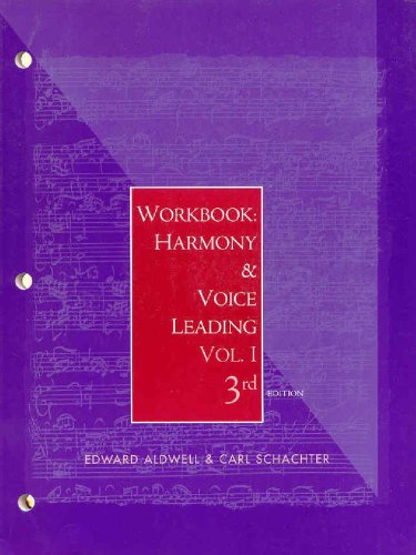 Workbook: Harmony and Voice Leading, Volume 1