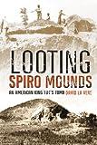 Looting Spiro Mounds, David La Vere, 0806138130