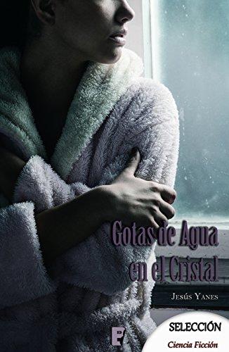 Gotas de agua en el cristal (Spanish Edition) by [Yanes, Jesús]