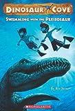 Dinosaur Cove #8: Swimming with the Plesiosaur by Rex Stone (Nov 1 2009)