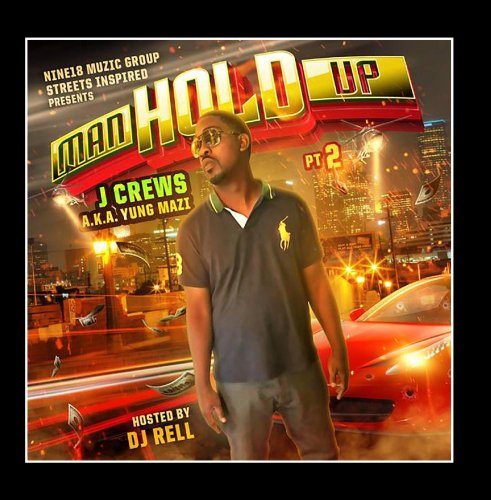 man-hold-up-pt-2-hosted-by-dj-rell