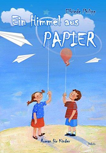 Ein Himmel aus PAPIER - Roman für Kinder