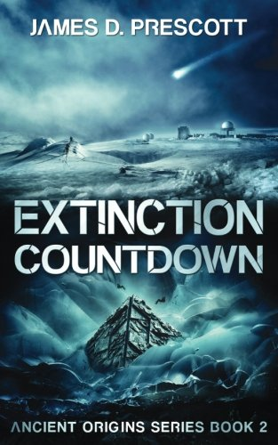 Extinction Countdown (Ancient Origins Series Book 2)