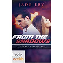 Shadow Ops: From the Shadows (Kindle Worlds Novella)