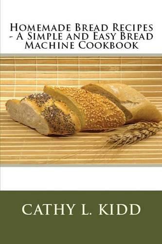 Read Online Homemade Bread Recipes - A Simple and Easy Bread Machine Cookbook pdf epub