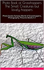 83 images for the variety of Grasshoppers that you may enjoy. Also suitable for children learning and education.Life and nature that you will never miss.Have fun with full-size images and full color.Seniors may also enjoy the photo books.Pho...