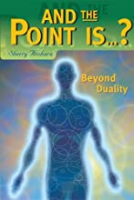 And the Point Is...? Beyond Duality