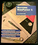 Mastering WordPerfect 5 Academic Edition, Kelly, Susan Baake, 0895886030