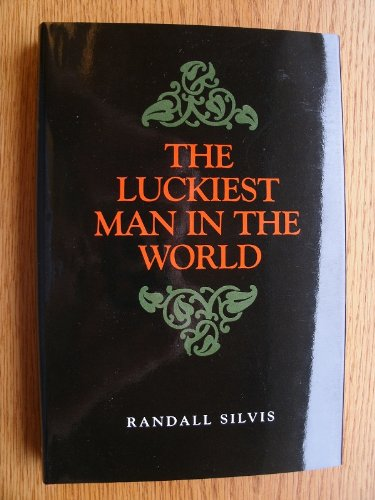 The Luckiest Man in the World: Winner of the Drue Heinz Literature Prize