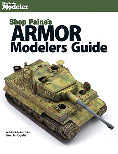 Shep Paine's Armor Modeler Guide (Finescale -