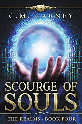 Scourge of Souls: The Realms Book Four: (An Epic LitRPG Series)