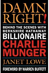 Damn Right!: Behind the Scenes with Berkshire Hathaway Billionaire Charlie Munger Kindle Edition