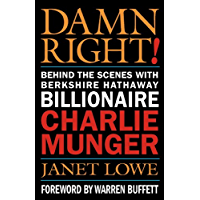 Damn Right!: Behind the Scenes with Berkshire Hathaway Billionaire Charlie Munger (English Edition)