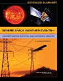 Severe Space Weather Eventsâ¬Understanding Societal and Economic Impacts: A Workshop Report: Extended Summary