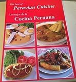 The Best of Peruvian Cuisine - Lo Mejor de La Cocina Peruana