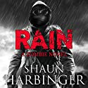 Rain: A Zombie Novel Audiobook by Shaun Harbinger Narrated by Brian Grey