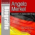 Angela Merkel. Kanzlerin in Zeiten der Krise Hörbuch von Michael Nolden Gesprochen von: Thomas Krause, Susanne Dobrusskin