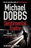 A Sentimental Traitor, Michael Dobbs, 0857203703