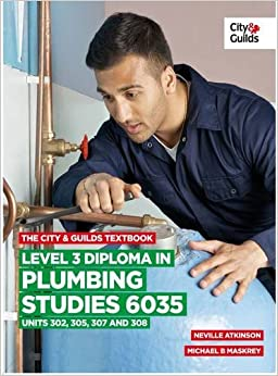 Book The City & Guilds Textbook: Level 3 Diploma in Plumbing Studies 6035 Units 305, 306, 307, 308