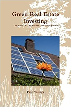 Green Real Estate Investing by Pete Youngs (2009-09-25)