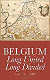 Belgium: Long United, Long Divided