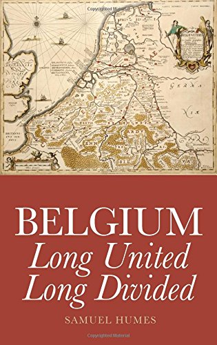 Download Belgium: Long United, Long Divided