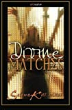 img - for Divine Matches by Selena Kitt (2010-07-26) book / textbook / text book