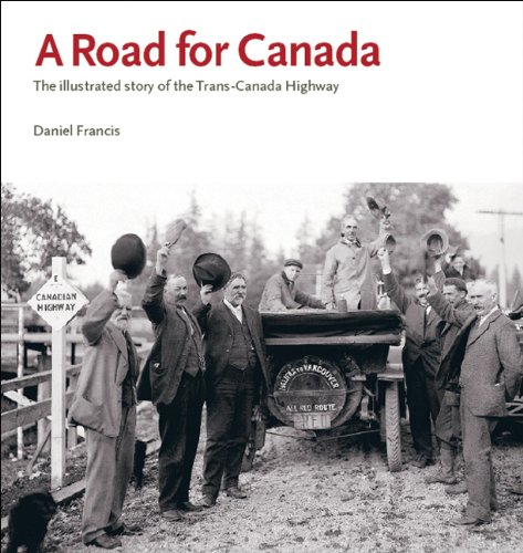 A Road For Canada  The Illustrated Story Of The Trans Canada Highway