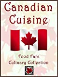 Canadian Cuisine (Food Fare Culinary Collection)
