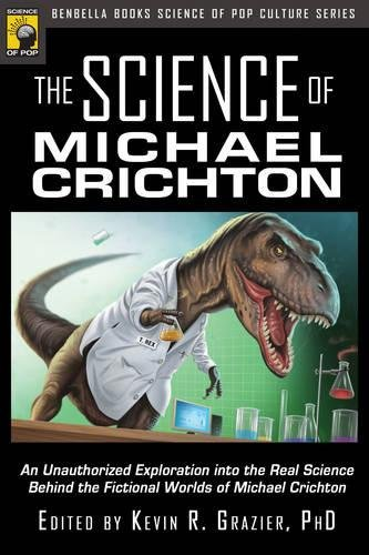 The Science Of Michael Crichton: An Unauthorized Exploration