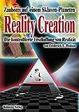 Reality Creation - Die kontrollierte Erschaffung von Realität: Zauberei auf einem Sklavenplaneten
