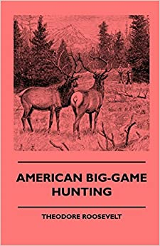 Book American Big-Game Hunting