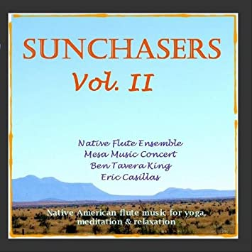 Sunchasers Vol. II - Native American Flute for Yoga, Massage & Meditation