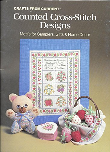 Counted Cross-Stitch Designs (Motifs for Samplers, Gifts, & Home Decor, Crafts from Current) ()