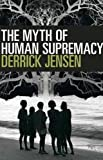 The Myth of Human Supremacy