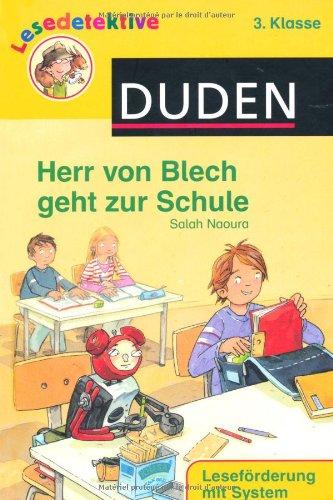 Herr von Blech geht zur Schule (3. Klasse). Leseförderung mit System (DUDEN Lesedetektive).