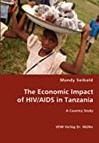 The Economic Impact of Hiv/Aids in Tanzani, Mandy Seibold, 3836463083