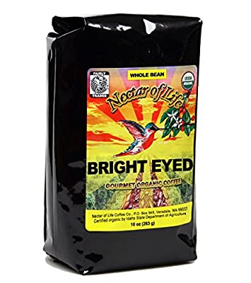 Bright Eyed Medium Dark Roast Coffee, from Nectar of Life. Whole Bean Coffee. Full Body. Thick & Rich. Central & South American Coffee. 100% Organic Coffee. 100% Fair Trade Coffee. FDA Cert. 10oz Bag