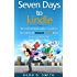 Seven Days to Kindle: The Overwhelmed Author's Guide to Formatting an Amazon Kindle Book In an Hour a Day
