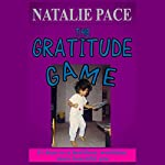 The Gratitude Game: 21 Days to a Healthier, Wealthier, More Beautiful You | Natalie Pace