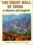 The Great Wall of China - In History and Legend, Zhewen, Luo and Luo, Zhao, 0835114546