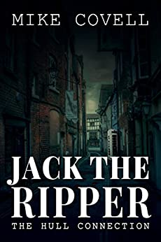 Jack The Ripper - The Hull Connection by [Covell, Mike]