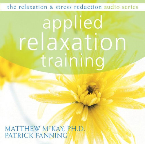 Applied Relaxation Training (Relaxation & Stress Reduction Audio Series) by Brand: New Harbinger Publications