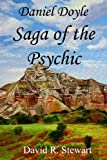 Daniel Doyle, Saga of the Psychic, David R. Stewart, 1453703926