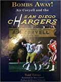 Bombs Away! Air Coryell and the San Diego Chargers