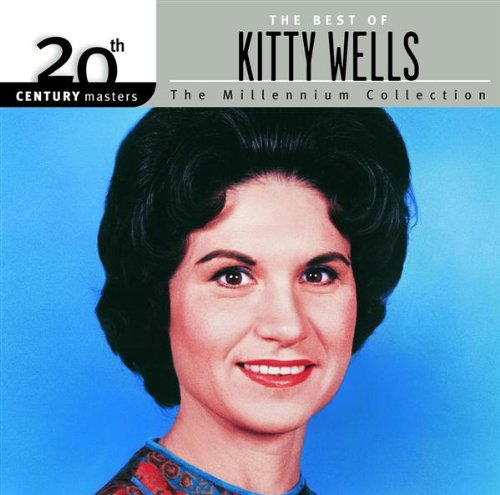 Kitty Wells - The Best Of Kitty Wells Millenium Collection - Zortam Music