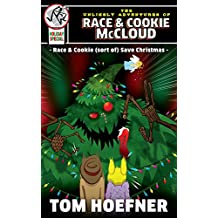 Race & Cookie (sort of) Save Christmas: The Unlikely Adventures of Race & Cookie McCloud (Holiday Special)
