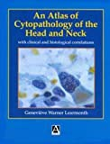 img - for Atlas of Cytopathology of the Head and Neck: With Clinical and Histological Correlations (Hodder Arnold Publication) book / textbook / text book