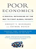 Why do the poor borrow to save? Why do they miss out on free life-saving immunizations, but pay for unnecessary drugs? In Poor Economics, Abhijit V. Banerjee and Esther Duflo, two practical visionaries working toward ending world poverty, answer t...