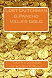 img - for Lost Dutchman & Pancho Villa's gold book / textbook / text book